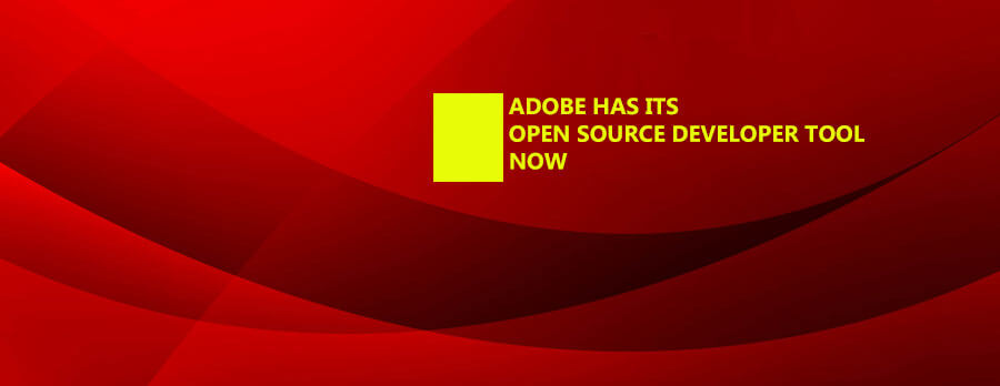 Adobe Has Its Open Source Developer Tool Now