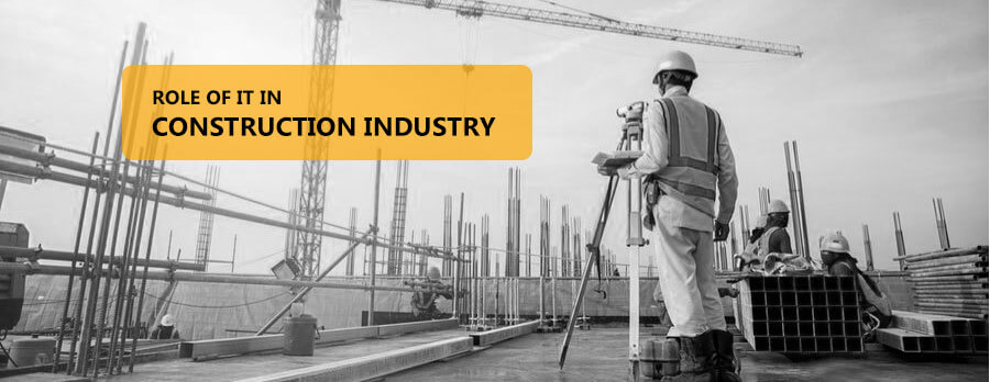 Role of IT in Construction Industry