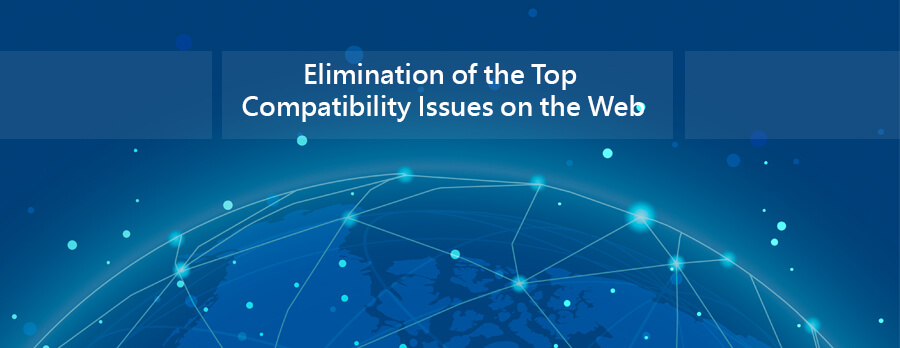 Elimination of the Top Compatibility Issues on the Web
