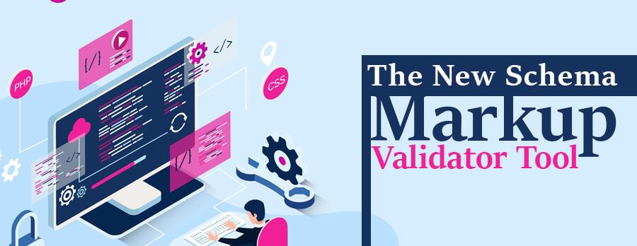 The New Schema Markup Validator Tool