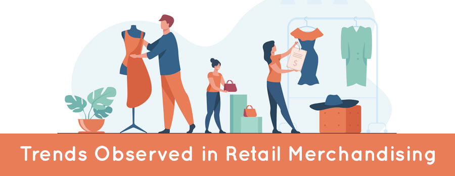 Trends Observed in Retail Merchandising