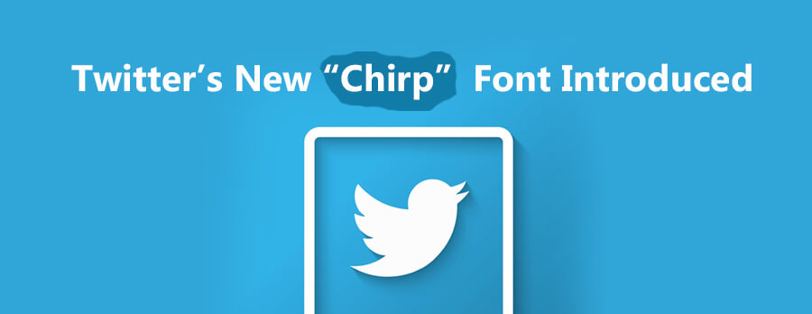"""Twitter's New """"Chirp"""" Font Introduced"""